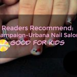 Readers Recommend: Champaign-Urbana Nail Salons Good For Kids