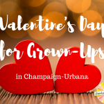 Champaign-Urbana Grown-Up Valentine's Day Sponsored by V.Picasso