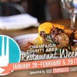Champaign-Urbana Weekend Planner January 27-29 Sponsored by Visit Champaign County Area Restaurant Week