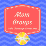 Mom Groups in the Champaign-Urbana Area