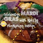 Celebrating Mardi Gras with Kids in Champaign-Urbana