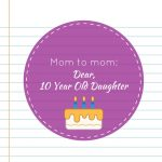 Mom to Mom:  Dear 10 Year Old Daughter