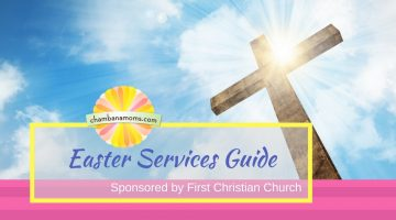 Champaign-Urbana Area Easter Services Guide Sponsored by First Christian Church