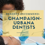 Dentists in Champaign-Urbana for Adults: Readers Recommend