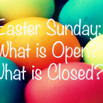 Easter Sunday in Champaign-Urbana: What is Open, What is Closed