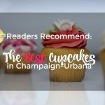 Champaign-Urbana's Best Cupcakes (Readers Recommend)