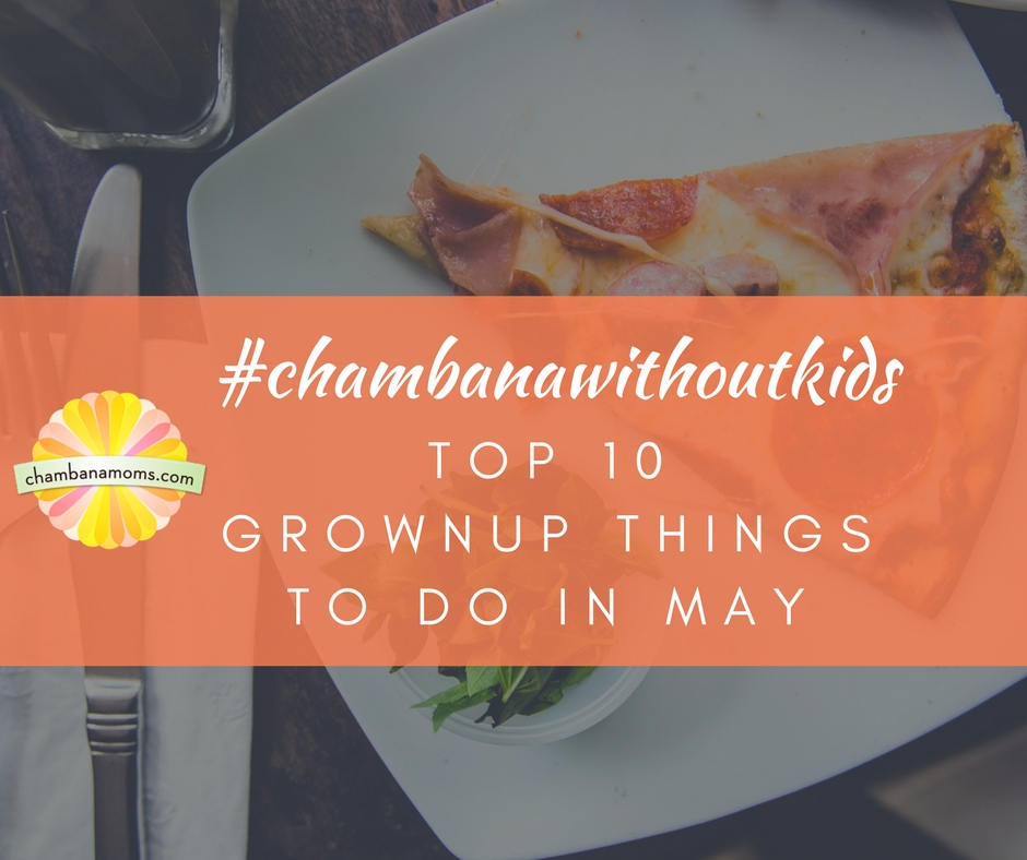Our picks for parents in Champaign-Urbana in May 2017 on Chambanamoms.com
