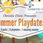 Christie Clinic Presents: Summer Playdates