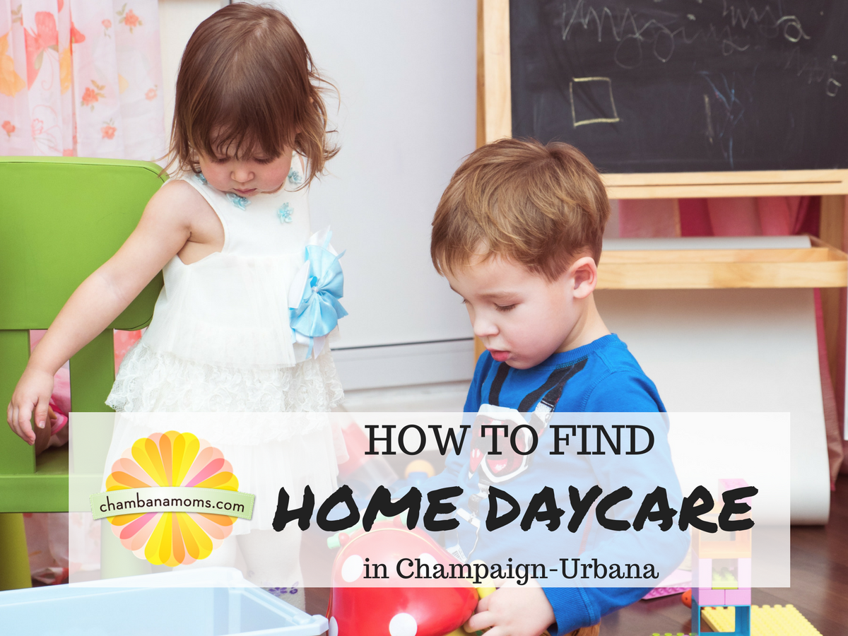 How to Find a Home Daycare in Champaign-Urbana.