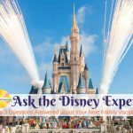 Ask the Disney Expert: Top 3 Questions Answered about Your Next Family Vacation