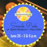 Spark Museum + Play Cafe to Open June 24