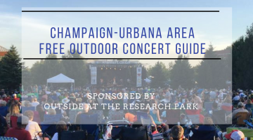 Champaign-Urbana Free Outdoor Concert Guide Sponsored by Krannert Center's Outside at Research Park