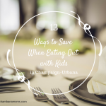 13 Ways to Save Money When Eating Out with Kids in Champaign-Urbana