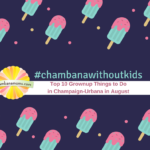 #ChambanaWithoutKids: The Top 10 Grown Up Things to Do in Champaign-Urbana