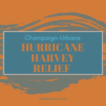 Champaign-Urbana Helps Harvey: How to Aid Families From Afar