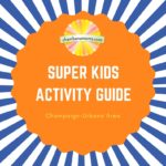 SUPER Champaign-Urbana Kids Activity Guide