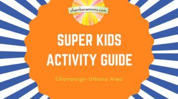 SUPER Champaign-Urbana Kids Activity Guide