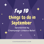 September Top 10 Picks for Family Fun Sponsored by Champaign Urbana Ballet