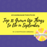 #ChambanaWithoutKids: The Top 10 Grown Up Things to Do in Champaign-Urbana in September