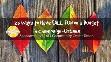 25 Ways to Have Fall Fun on a Budget in Champaign-Urbana Sponsored by U of I Community Credit Union