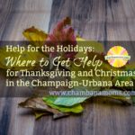 Where you can find help on thanksgiving and Christmas in Champaign-Urbana on Chambanamoms.com