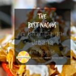 The Best Nachos in Champaign-Urbana: Readers Recommend