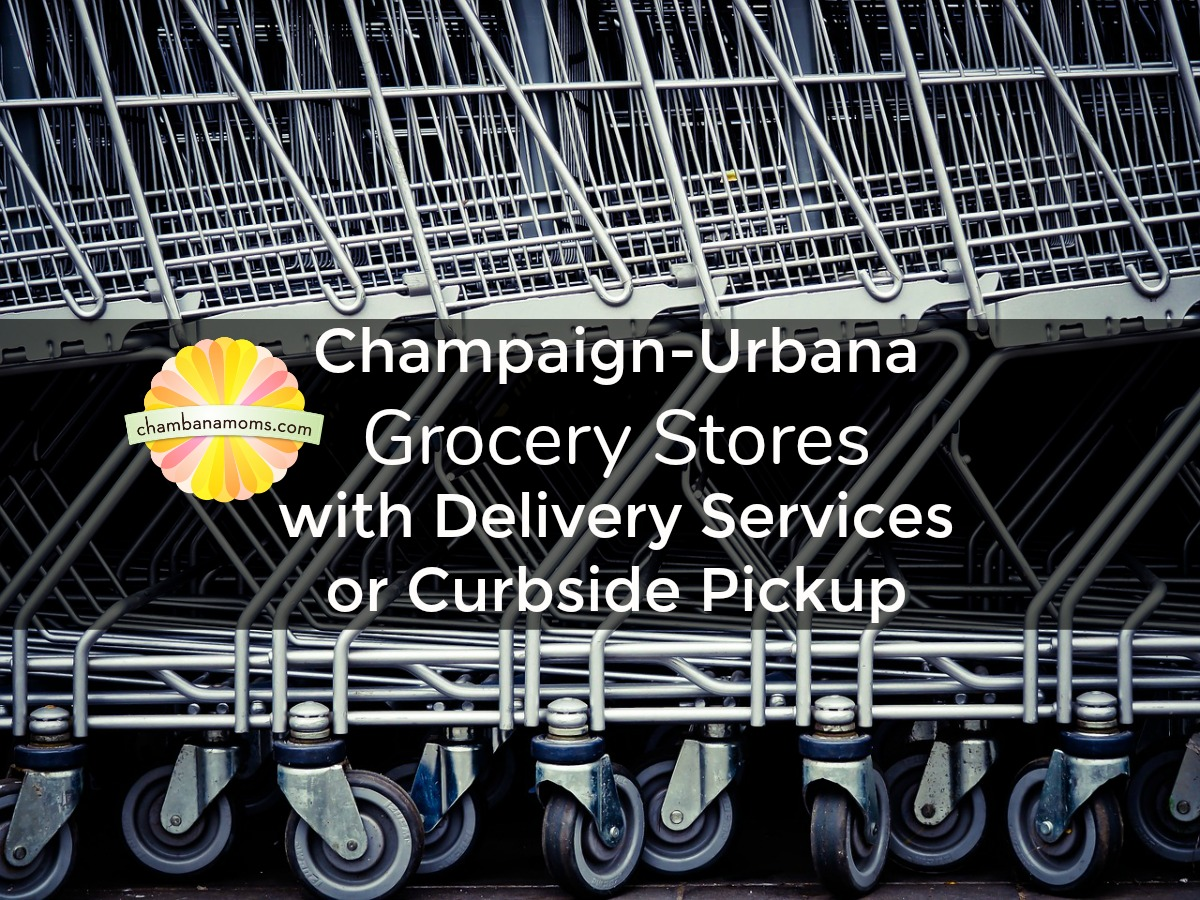 Grocery stores that deliver or have curbside pickup in Champaign-Urbana on Chambanamoms.com