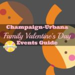 Champaign-Urbana Family Valentine's Day Events Guide Sponsored by Krannert Center for the Performing Arts