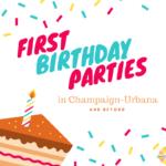 First birthday parties champaign-urbana