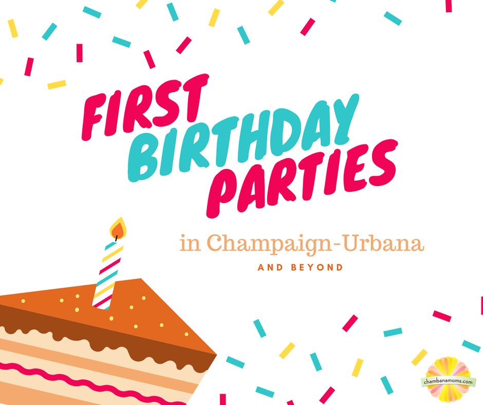 First birthday parties champaign-urbana