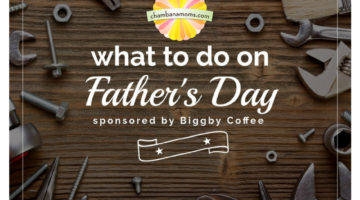What To Do on Father's Day in the Champaign-Urbana Area Sponsored by Biggby Coffee