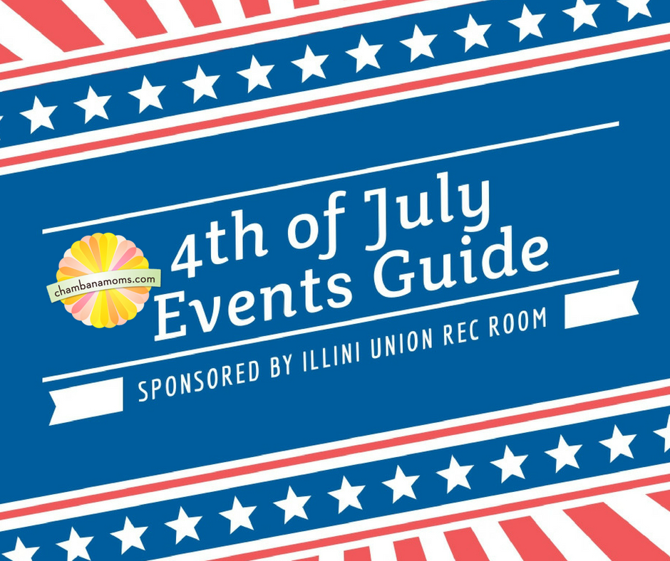 Fourth of July Guide Champaign Urbana chambanamoms.com