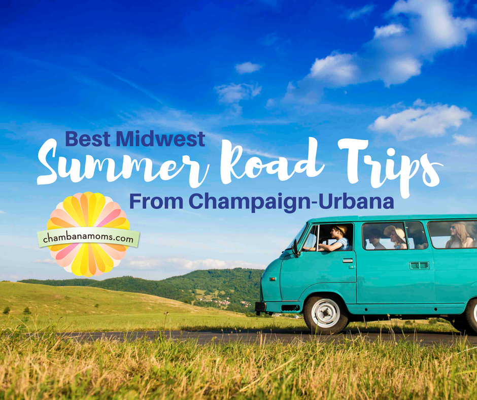 Having fun in Champaign-Urbana in the summer isn't hard to do. But summer is an ideal time to travel — aside from dodging orange barrels — and road trips ...