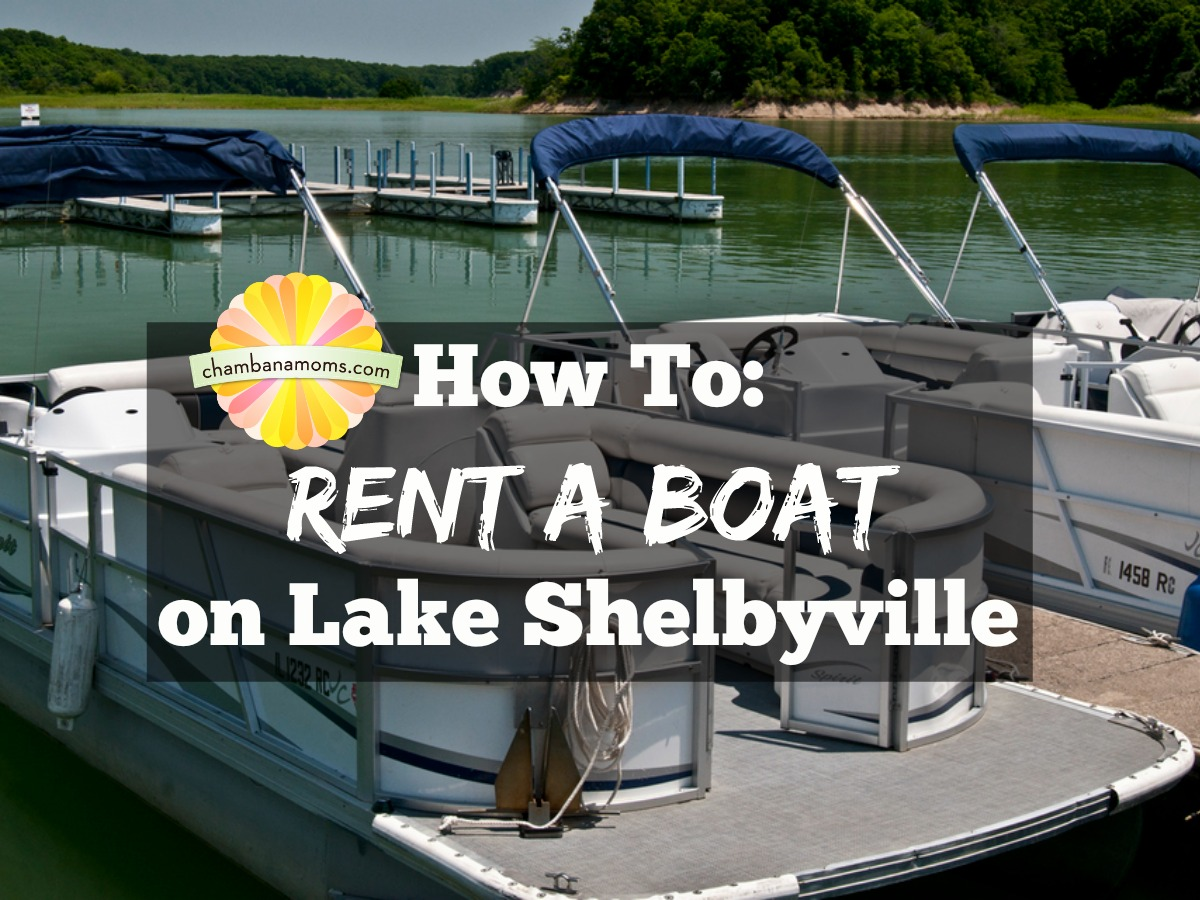 How To: Rent a Boat on Lake Shelbyville | ChambanaMoms com