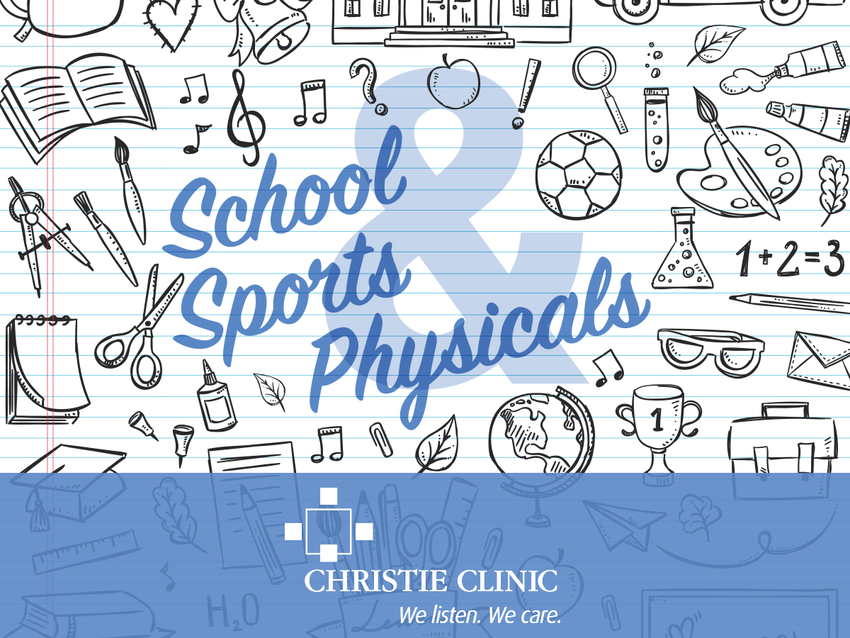 School Physicals Christie Clinic