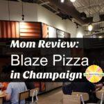 Mom Review: Blaze Pizza in Champaign