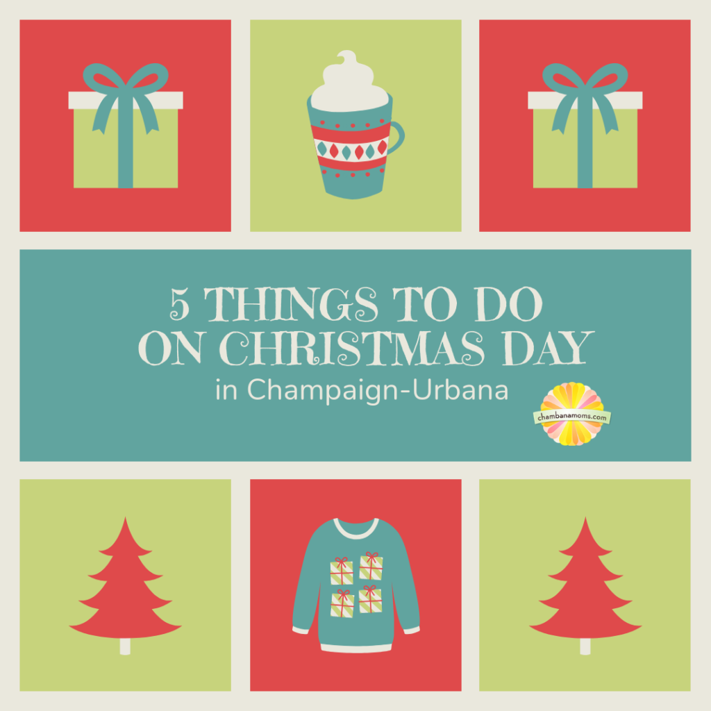 5 things to do on Christmas Day Champaign Urbana