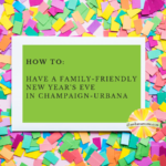 family friendly New Year's Eve Champaign urbana