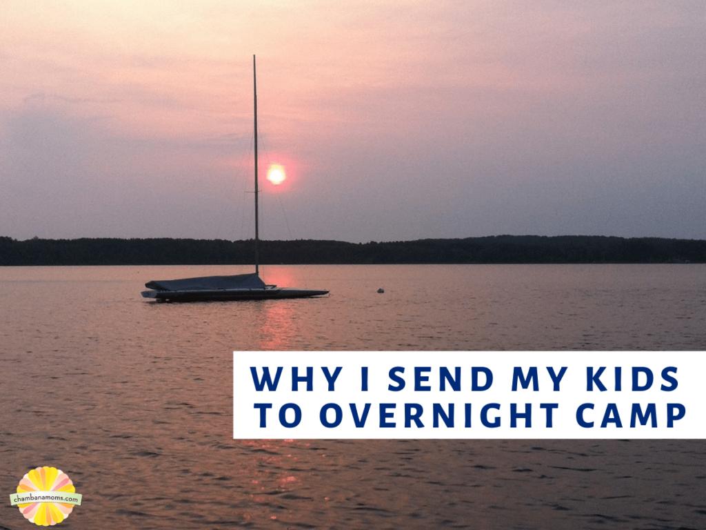 Why I send my kids to overnight camp
