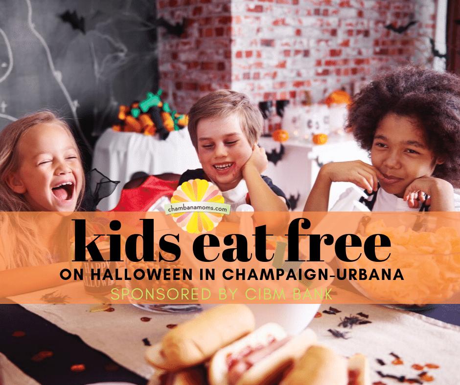 kids eat free on halloween in champaign urbana sponsored by CIBM Bank