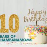 10 years of chambanamoms