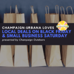 champaign urbana Local Deals on Black Friday & Small Business Saturday in Champaign Urbana Presented by Champaign Outdoors