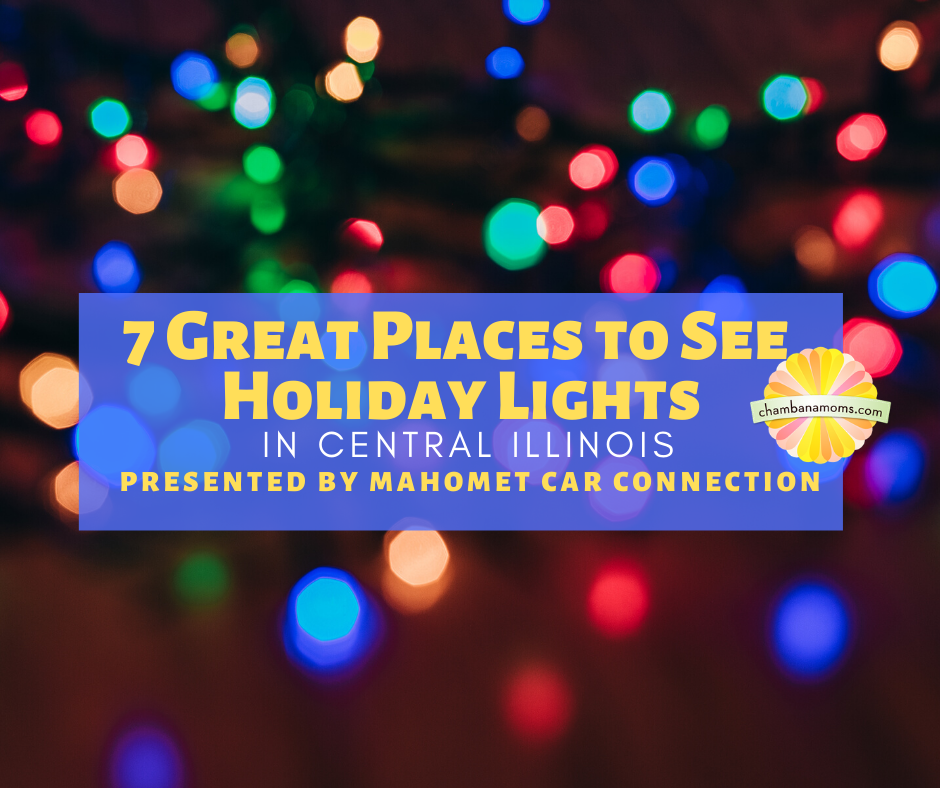 Seven Great Places to See Holiday Lights in Central Illinois presented by Mahomet Car Connection