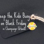 Tips to keep the kids busy on Black Friday in Champaign-Urbana