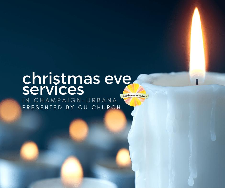 Christmas Eve Church Services 2020 Bloomington Normal Il Christmas Eve Church Services Around Champaign Urbana