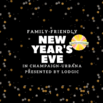 Family Friendly New Year's Eve champaign-Urbana