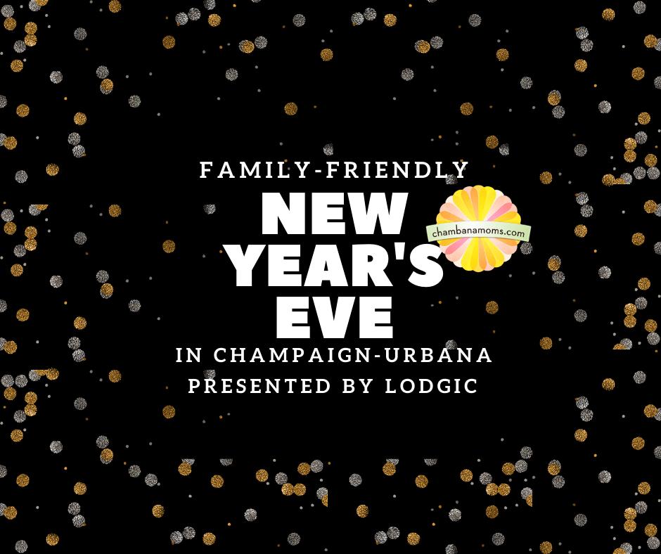 Family Friendly New Year's Eve champaign-Urbana