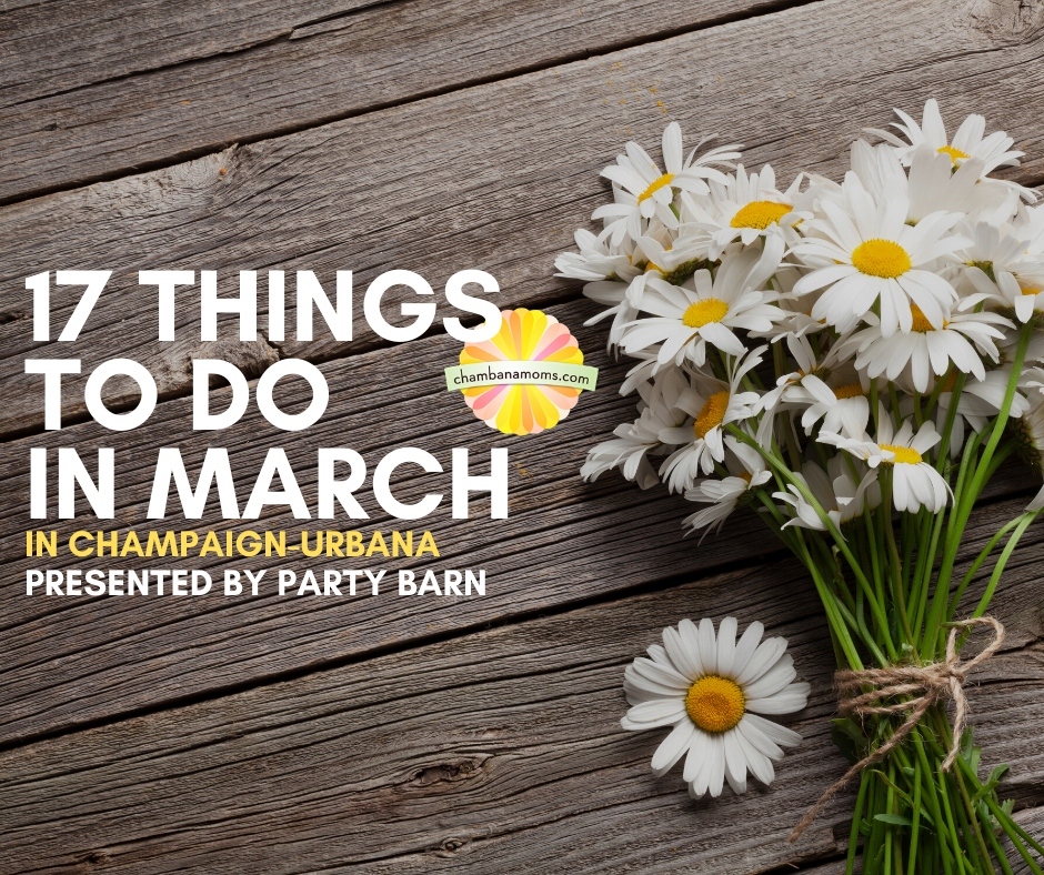 17 Things to Do in March in Champaign-Urbana