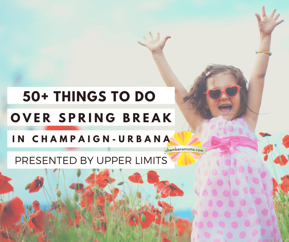 Things To Do Over Christmas Break 2020 50+ Things To Do Over Spring Break in Champaign Urbana