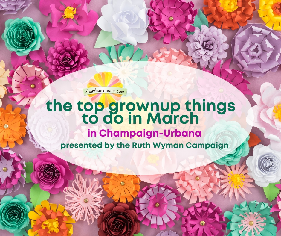 #ChambanaWithoutKids: The Top Grownup Things to Do in March in Champaign-Urbana